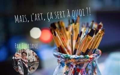 Mais, l'art, ça sert à quoi?!