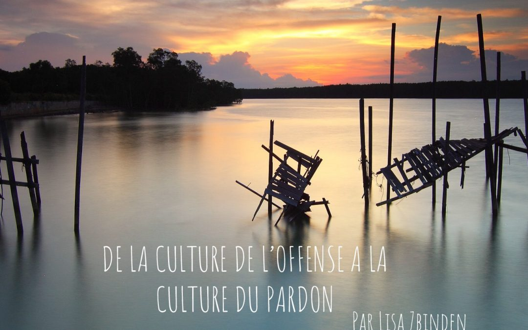 DE LA CULTURE DE L'OFFENSE À LA CULTURE DU PARDON