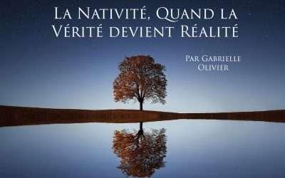 La Nativité, Quand la Vérité devient Réalité