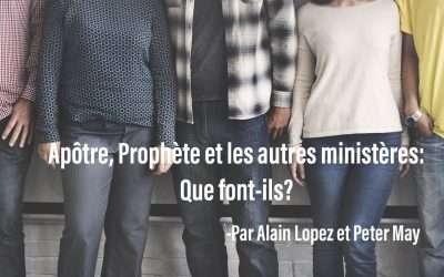 Apôtre, Prophète et les autres ministères: Que font-ils?