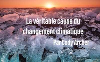 La véritable cause du changement climatique