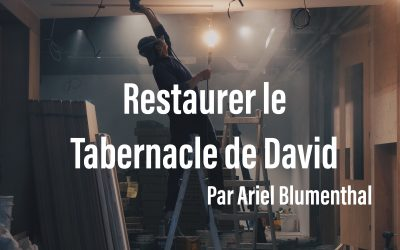 Restaurer le Tabernacle de David