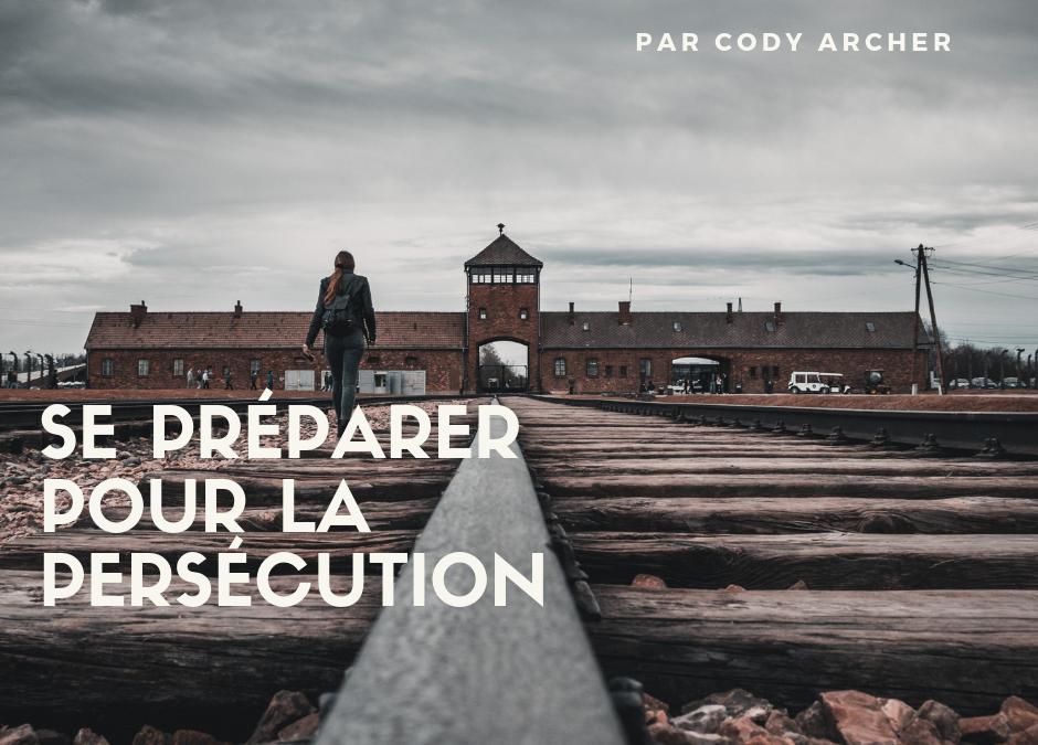 Se préparer pour la persécution