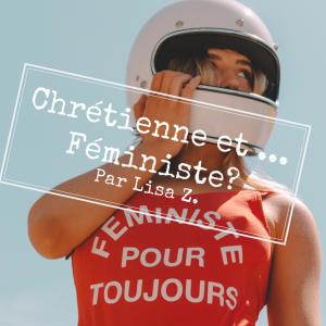 CHRETIENNE ET… FEMINISTE ?