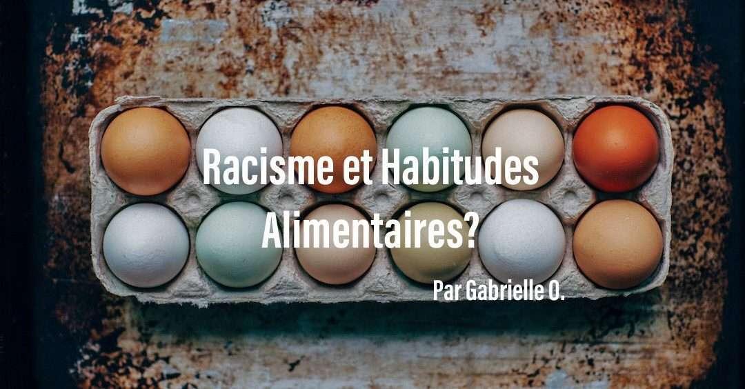 Racisme et Habitudes Alimentaires??